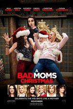 Watch A Bad Moms Christmas Online 123movies