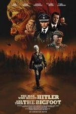 Watch The Man Who Killed Hitler and Then The Bigfoot Online 123movies
