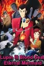Watch Lupin the III: Chi no kokuin - eien no mermaid Online 123movies