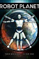 Watch Robot Planet Online 123movies
