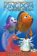 Watch Kingdom Under the Sea: The Red Tide Online 123movies